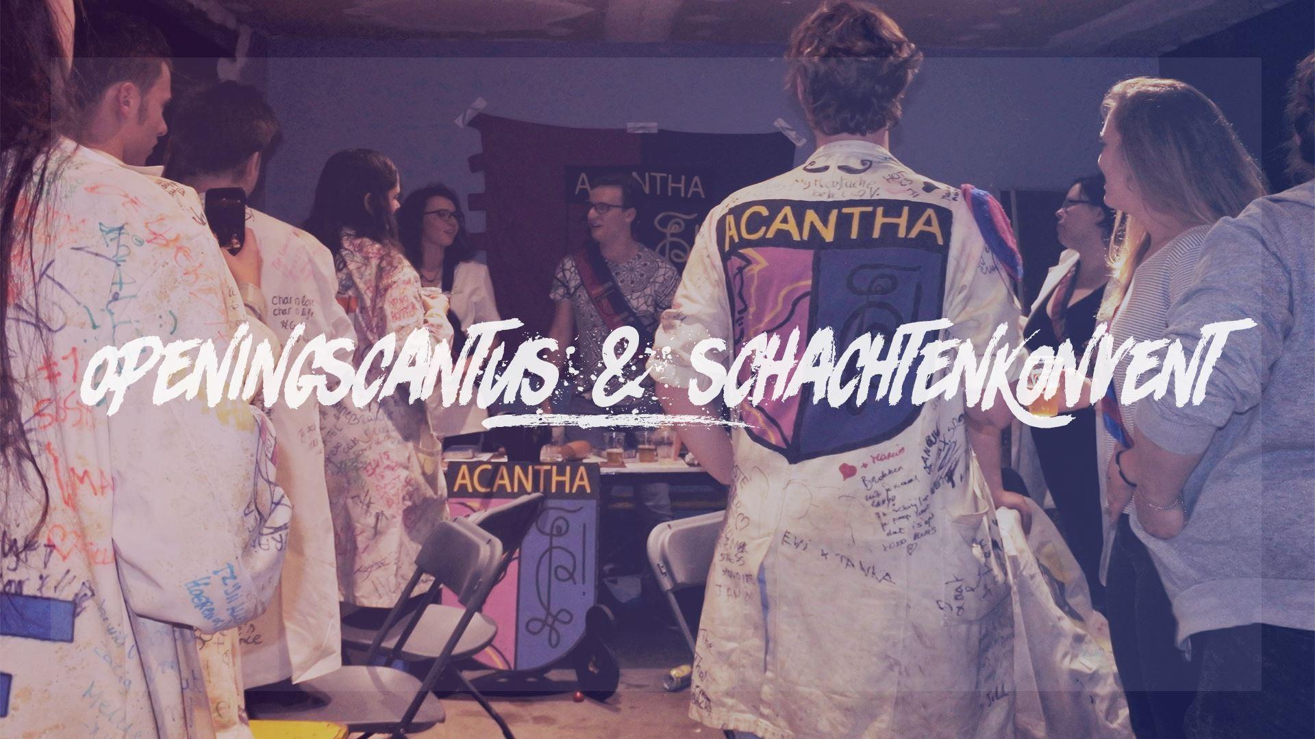 Openingscantus & schachtenkonvent Acantha